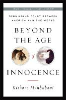 Beyond the Age of Innocence: Rebuilding Trust Between America and the World (Paperback)