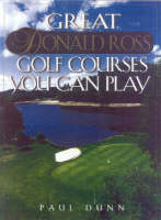 Great Donald Ross Golf Courses You Can Play (Hardback)