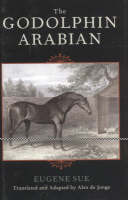 The Godolphin Arabian - The Derrydale Press Foxhunters' Library (Hardback)