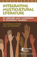 Integrating Multicultural Literature in Libraries and Classrooms in Secondary Schools (Paperback)