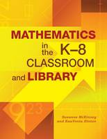 Mathematics in the K-8 Classroom and Library (Paperback)