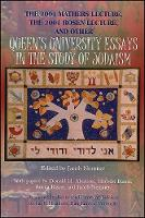 The 2001 Mathers Lecture 2001 Rosen Lecture, and Other Queen's University Essays in the Study of Judaism (Paperback)