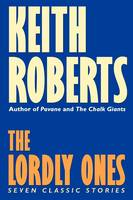 Lordly Ones: Seven Classic Stories, the (Paperback)