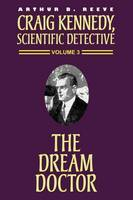 The Dream Doctor - Craig Kennedy, Scientific Detective (Paperback) 03 (Paperback)
