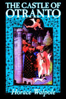 The Castle of Otranto by Horace Walpole, Fiction, Classics