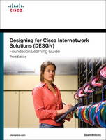 Designing for Cisco Internetwork Solutions (DESGN) Foundation Learning Guide: (CCDA DESGN 640-864) (Hardback)