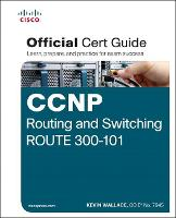 CCNP Routing and Switching ROUTE 300-101 Official Cert Guide - Official Cert Guide