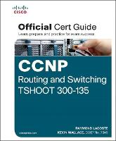 CCNP Routing and Switching TSHOOT 300-135 Official Cert Guide - Official Cert Guide