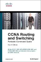 CCNA Routing and Switching Portable Command Guide (ICND1 100-105, ICND2 200-105, and CCNA 200-125)