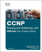 CCNP Routing and Switching v2.0 Official Cert Guide Library - Official Cert Guide