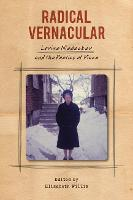 Radical Vernacular: Lorine Niedecker and the Poetics of Place - Contemporary North American Poetry Series (Hardback)