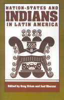 Nation-States and Indians in Latin America (Paperback)