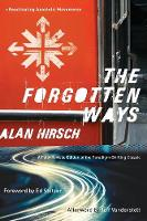 The Forgotten Ways: Reactivating Apostolic Movements (Paperback)