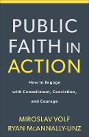 Public Faith in Action: How to Engage with Commitment, Conviction, and Courage (Paperback)