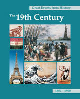 The 19th Century, 1801-1900 - Great Events from History (Hardback)