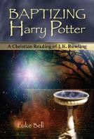 Baptizing Harry Potter: A Christian Reading of J.K. Rowling (Paperback)
