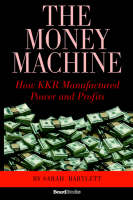 The Money Machine: How KKR Manufactured Power and Profits (Paperback)