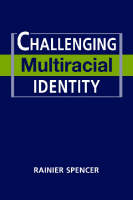 Challenging Multiracial Identity (Hardback)