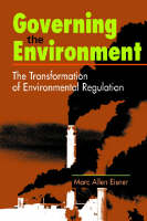 Governing the Environment: The Transformation of Environmental Regulation (Paperback)