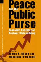 Peace and the Public Purse: Economic Policies for Postwar Statebuilding (Paperback)