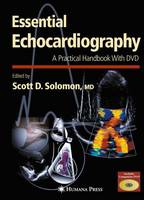 Essential Echocardiography: A Practical Guide With DVD - Contemporary Cardiology