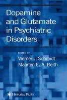 Dopamine and Glutamate in Psychiatric Disorders (Hardback)