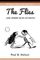 The Flies and Other Tales of Death - Serie de Traducciones Criticas 14 (Paperback)