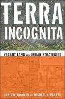 Terra Incognita: Vacant Land and Urban Strategies - American Governance and Public Policy series (Paperback)