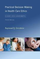 Practical Decision Making in Health Care Ethics