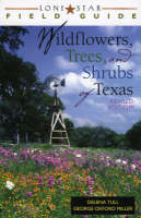 Lone Star Field Guide to Wildflowers, Trees, and Shrubs of Texas (Paperback)