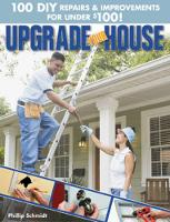 Upgrade Your House: 100 DIY Repairs & Improvements For Under $100 (Paperback)