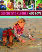 Crocheting Clothes Kids Love: 28 Fun-to-Wear Projects (Paperback)