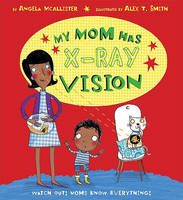 My Mom Has X-Ray Vision (Paperback)