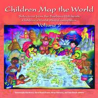 Children Map the World: Selections from the Barbara Petchenik Children's World Map Competition v. 2 (Paperback)