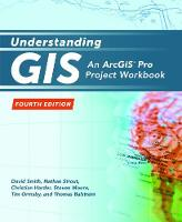 Understanding GIS: An ArcGIS Pro Project Workbook (Paperback)