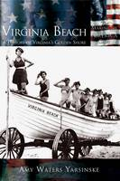 Virginia Beach: A History of Virginia's Golden Shore - The Making of America Series (Hardback)