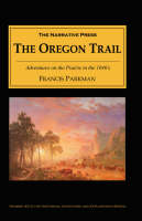 The Oregon Trail: Adventures on the Prairie in the 1840's (Paperback)