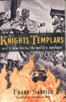 The Knights Templars: God's Warriors, the Devil's Bankers (Paperback)
