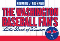 Washington Baseball Fan's Little Book of Wisdom (Paperback)