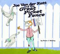 Joe Van Der Katt and the Great Picket Fence (Hardback)
