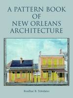 A Pattern Book of New Orleans Architecture (Paperback)