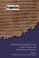 Contextualizing Acts: Lukan Narrative and Greco-Roman Discourse (Paperback)