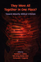They Were All Together in One Place? Toward Minority Biblical Criticism (Paperback)