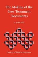The Making of the New Testament Documents (Paperback)