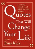Quotes That Will Change Your Life: A Curated Collection of Mind-Blowing Wisdom (Paperback)
