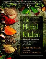 The Herbal Kitchen: Bring Lasting Health to You and Your Family with 50 Easy-to-Find Common Herbs and Over 250 Recipes (Paperback)
