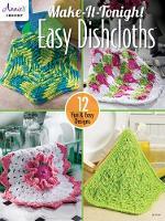 Make-It-Tonight Easy Dishcloths: 12 Fun & Easy Designs (Paperback)