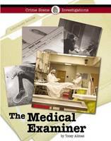 The Medical Examiner - Crime Scene Investigations (Hardback)