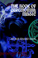 The Book of Ceremonial Magic (Paperback)