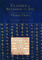 Classics of Buddhism and Zen, Volume Four: The Collected Translations of Thomas Cleary - Classics of Buddhism and Zen 4 (Paperback)